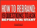 How to rebrand: 19 Questions to Ask Before You Start