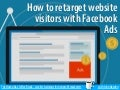 How to retarget website visitors with Facebook Ads