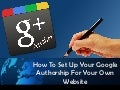How To Set Up Your Google Authorship For Your Own Website
