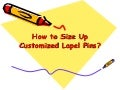 How to Size Up Customized Lapel Pins