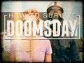 How to Survive Doomsday - #DOOMSDAY by @Kaibabez