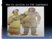 How to survive in the southwest