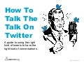 How To Talk The Talk On Twitter