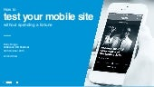 How to test your mobile site without spending a fortune