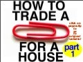 How to trade a red paperclip for a house part 1