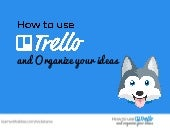 How to use Trello and organize your ideas