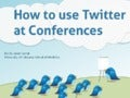 How to Use Twitter at Conferences