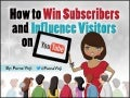 How To Win Subscribers and Influence Visitors on YouTube by Purna Virji