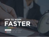 How To Work Faster