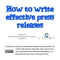 How to write effective press releases | Several tips from Craig Martin, an experienced journalist & a freelance writer