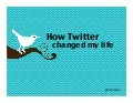 How Twitter Changed My Life