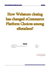 How webstore closing has changed e commerce platform choices among eretailers by shamit khemka
