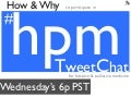 How & Why: #hpm TweetChat