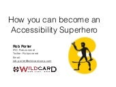 How you can become an Accessibility Superhero