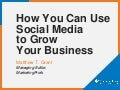How You Can Use Social Media to Grow Your Business