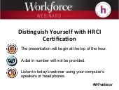 Workforce Webina:  Distinguish Yourself with HRCI Certification