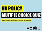 HR Policy Quiz - Qwizdom ppt