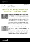 How Can the HR Department Win Tomorrow's Employees Today? - J. Marty Nowlin and Alan Momeyer