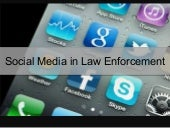 Social Media in Law Enforcement
