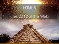 HTML5 - The 2012 of the Web - Adobe MAX