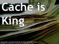 Cache is King
