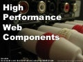 High Performance Web Components