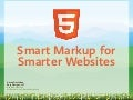 HTML5: Smart Markup for Smarter Websites [Future of Web Apps, Las Vegas 2011]
