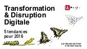 Transformation & Disruption Digitale - 5 tendances pour 2016 - HUBFORUM Paris