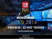 #HUBCES - 12 Hot Trends - CES 2016