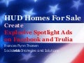 HUD Homes for Sale - Create Explosive Spotlight Ads on Facebook and Trulia