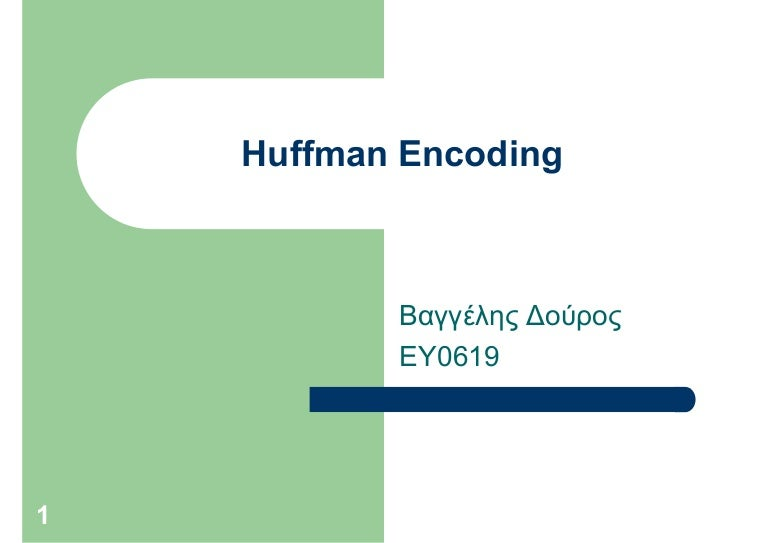 The definition of huffman encoding?