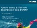 HUG May 2013: Apache Sqoop 2 - A next generation of data transfer tools