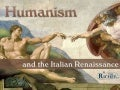 Humanism and the Italian Renaissance