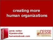 Creating More Human Organizations