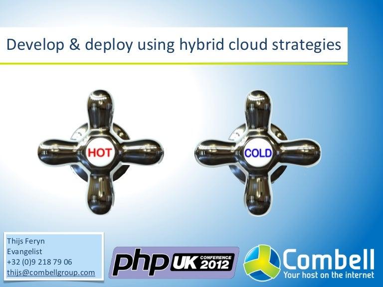Develop & deploy using hybrid cloud strategies