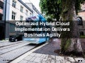 Optimized Hybrid Cloud Implementation Delivers Business Agility
