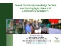 The role of Community Knowledge Centres in enhancing agricultural and community development through information exchange