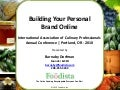 Iacp 2010 managing your personal brand online