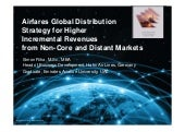 Slides - Airfares Global Distribution Strategy for Higher Incremental Revenues in Non-Core and Distant Markets