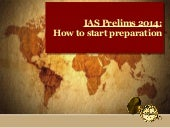Ias prelims 2014  how to start prep...