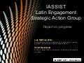 IASSIST Latin Engagement Strategic Action Group