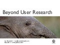 Beyond User Research