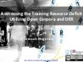 Addressing the Training Resource Deficit Utilizing Open Corpora and OER