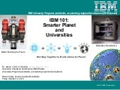Ibm 101 smarter planet and universi...