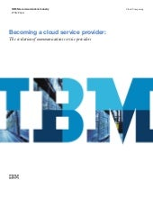 IBM Becoming a Cloud Service Provid...
