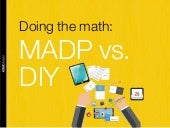 Doing the math: MADP vs. DIY