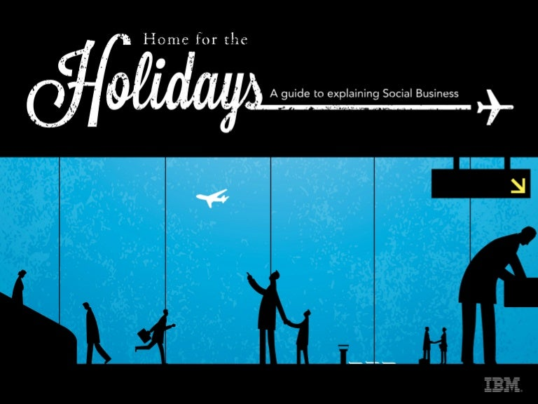 Home for the Holidays: A guide to explaining Social Business