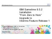 "IBM Sametime 8.5.2 Installation ""From Zero to Hero"" Upgrade to Interims Feature Release 1"