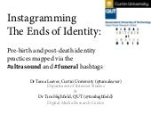InstagrammingThe Ends of Identity: Pre-birth and post-death identity practices mapped via the#ultrasound and #funeral hashtags