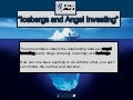 Icebergs and Angel Investing